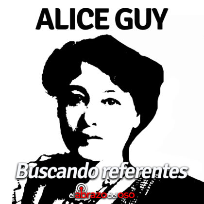 Podcast: Buscando Referentes – Alice Guy